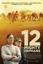 Watch 12 Mighty Orphans Vodlocker