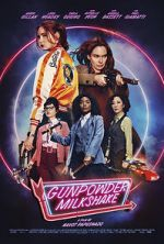Watch Gunpowder Milkshake Vodlocker