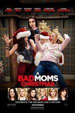 Watch A Bad Moms Christmas Vodlocker