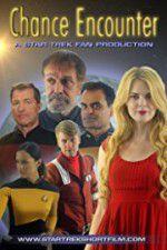 Watch Chance Encounter A Star Trek Fan Film Vodlocker
