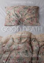 Watch The Good Death Vodlocker