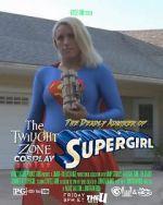 Watch Twilight Zone: The Deadly Admirer of Supergirl (Short 2015) Vodlocker
