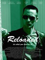 Watch Reloaded Vodlocker