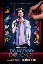 Watch Tig Notaro: Drawn (TV Special 2021) Vodlocker