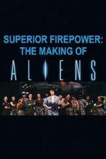 Watch Superior Firepower: The Making of \'Aliens\' Vodlocker