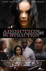 Watch Addiction by Subtraction Vodlocker