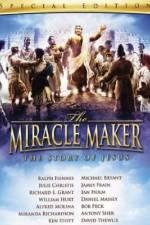 Watch The Miracle Maker Vodlocker