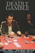 Watch Deadly Gamble Vodlocker