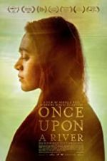 Watch Once Upon a River Vodlocker