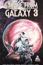 Watch Escape from Galaxy 3 Vodlocker