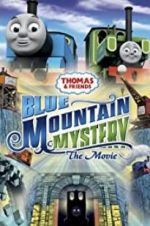 Watch Thomas & Friends: Blue Mountain Mystery Vodlocker