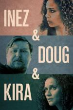 Watch Inez & Doug & Kira Vodlocker