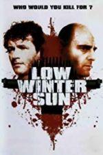 Watch Low Winter Sun Vodlocker