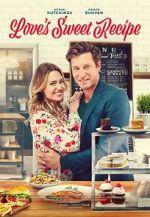 Watch Love\'s Sweet Recipe Vodlocker