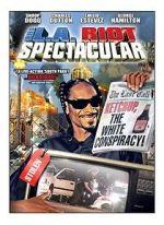 Watch The L.A. Riot Spectacular Vodlocker