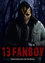 Watch 13 Fanboy Vodlocker