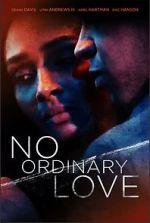 Watch No Ordinary Love Vodlocker