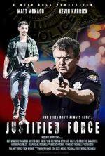 Watch Justified Force Vodlocker