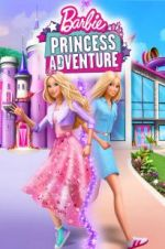 Watch Barbie Princess Adventure Vodlocker