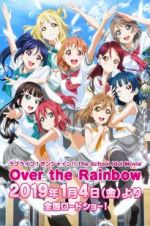 Watch Love Live! Sunshine!! The School Idol Movie: Over The Rainbow Vodlocker