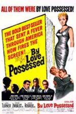 Watch By Love Possessed Vodlocker