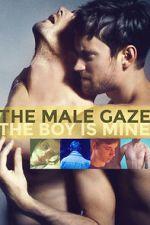 Watch The Male Gaze: The Boy Is Mine Vodlocker