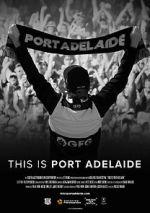 Watch This is Port Adelaide Vodlocker