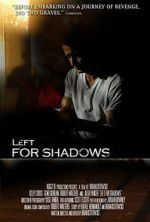Watch Left for Shadows Vodlocker