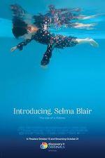 Watch Introducing, Selma Blair Vodlocker