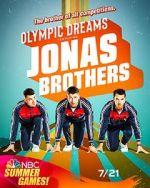 Watch Olympic Dreams Featuring Jonas Brothers (TV Special 2021) Vodlocker