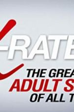 Watch X-Rated 2: The Greatest Adult Stars of All Time! Vodlocker
