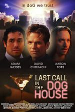 Watch Last Call in the Dog House Vodlocker